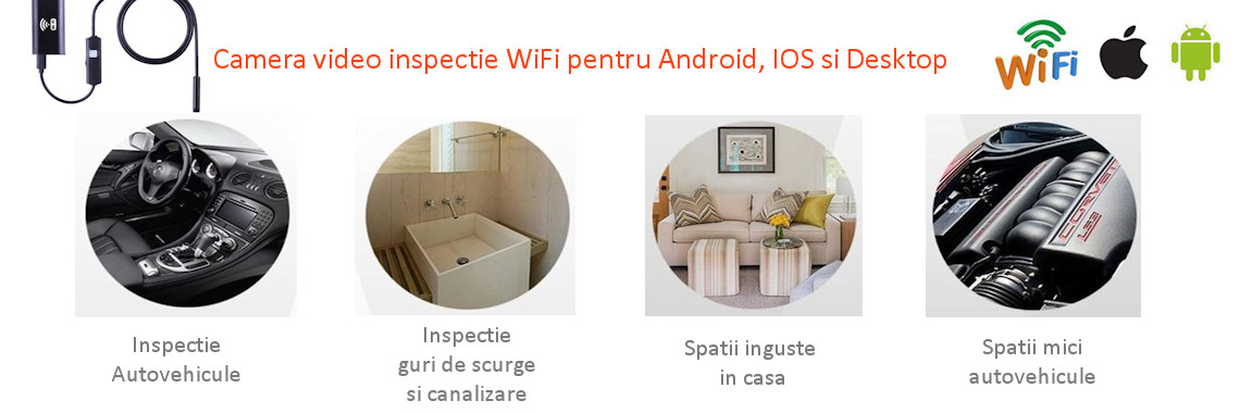 Camera video inspectie WiFi pentru Android, IOS si desktop